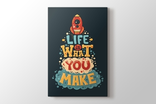 Life is what you make görseli.