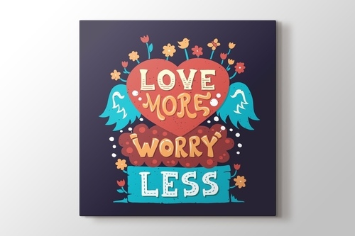 Love More Worry Less görseli.