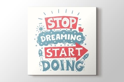 Stop Dreaming Start Doing görseli.